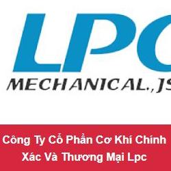 Công ty CP Cơ khí chính xác và thương mại LPC